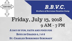 Brothers of Borromeo Vocation Camp | July 13, 2018 @ St Charles Borromeo Seminary | Wynnewood | Pennsylvania | United States